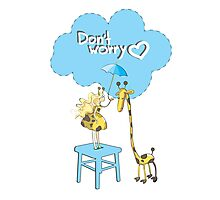 Don't worry! Photographic Print