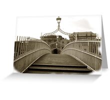 The Ha'penny Bridge..in the rare oul times! Greeting Card