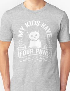 My Kids Have Four Paws, Cat Lovers Design Unisex T-Shirt