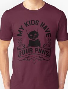 Black Cat Lovers! My Kids Have Four Paws T-Shirt