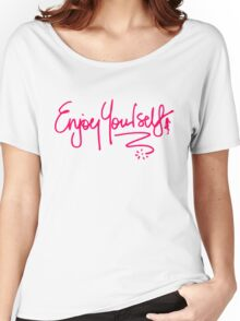 Enjoy Yourself Women's Relaxed Fit T-Shirt