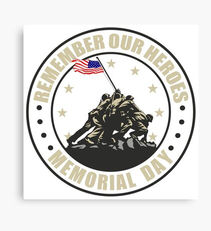 Remember Our Heroes - Memorial Day Canvas Print