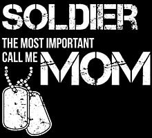 some people call me solder the most important call me mom by teeshoppy