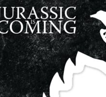Jurassic is Coming Sticker