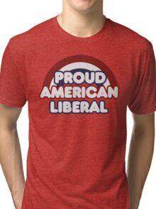 Proud american liberal Tri-blend T-Shirt