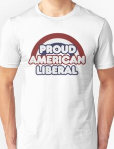Proud american liberal Unisex T-Shirt
