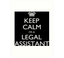 Keep Calm I'm A Legal Assistant - Tshirts, Mobile Covers and Posters Art Print