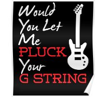 WOULD YOU LET PLUCK YOUR G STRING Poster