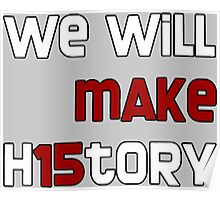 We Will Make H15tory Poster