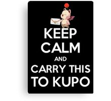 FF9 - Keep Calm and Carry This to Kupo Canvas Print