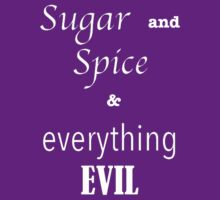 """""""sugar and spice & everything EVIL"""" by Rachel Wilde"""