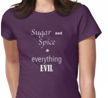 """""""sugar and spice & everything EVIL"""" Womens Fitted T-Shirt"""