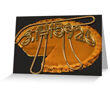 Pi or Pie...??? Greeting Card