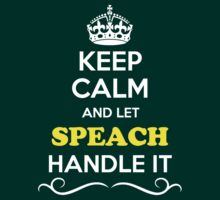 Keep Calm and Let SPEACH Handle it by yourname