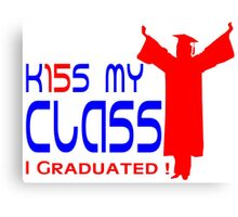 Women's Graduation! Kiss My Class 2015 Canvas Print