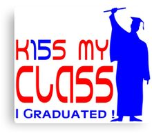 Men's Graduation! Kiss My Class 2015 Canvas Print