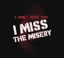 I miss the misery by guichearmo