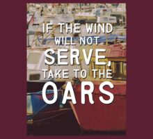 If the Wind will not Serve, take to the Oars. by SimplyMrHill