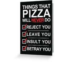 Pizza Is The One [White Text] Greeting Card