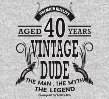 Vintage Dud Aged 40 Years by rardesign