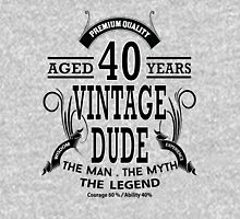 Vintage Dud Aged 40 Years Unisex T-Shirt