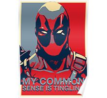 Deadpool - My Common Sense Is Tingling Poster