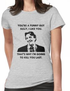 Commando - You're a Funny Guy Sully Womens Fitted T-Shirt