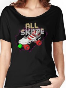 All skate Women's Relaxed Fit T-Shirt