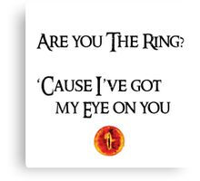 Lord Of The Rings Pick-Up Line (Light) Canvas Print