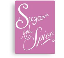 Sugar And Spice - White Font Canvas Print
