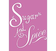 Sugar And Spice - White Font Photographic Print