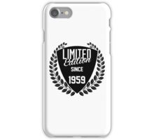 LIMITED EDITION SINCE 1959 iPhone Case/Skin