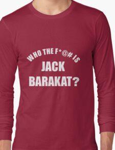 Who the f*@# is Jack Barakat? (white) Long Sleeve T-Shirt