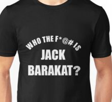 Who the f*@# is Jack Barakat? (white) Unisex T-Shirt