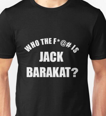 Who the f*@# is Jack Barakat? (white) Unisex T-Shirt