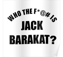 Who the f*@# is Jack Barakat? (black) Poster