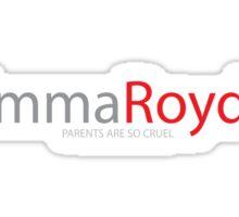 Parents are cruel - Emma Royds Sticker
