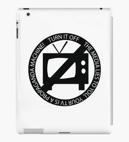 Turn Off Your Television - The Media Lies To You iPad Case/Skin