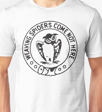 Bohemian Grove - Weaving Spiders Come Not Here Unisex T-Shirt