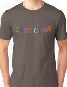 I hate colour. Unisex T-Shirt