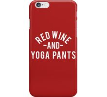 Red Wine and Yoga Pants iPhone Case/Skin