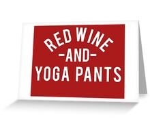 Red Wine and Yoga Pants Greeting Card