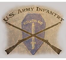 U.S. Infantry - I am the Infantry!  FOLLOW ME! Photographic Print