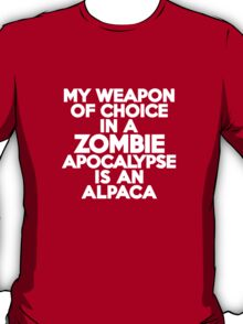 My weapon of choice in a Zombie Apocalypse is an alpaca T-Shirt