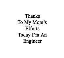 Thanks To My Mom's Efforts Today I'm An Engineer  by supernova23