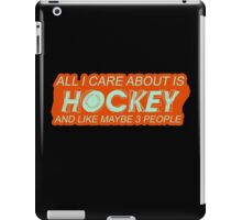 All I care about is Hockey and like maybe 3 People #9100145 iPad Case/Skin