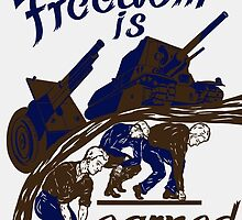 Freedom Is Earned -- WWII by warishellstore