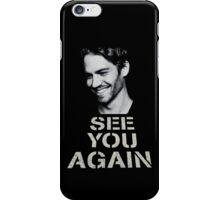 See You Again Paul Walker iPhone Case/Skin