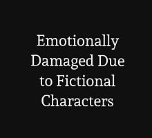Emotionally Damaged Due to Fictional Characters Womens Fitted T-Shirt
