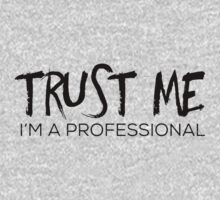 Trust Me, I'm a Professional by erbeining